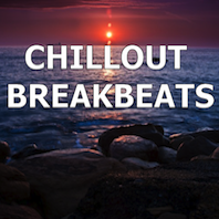 CHILLOUT BREAKBEATS