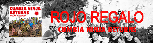 CUMBIA NINJA RETURNS / Rojo Regalo